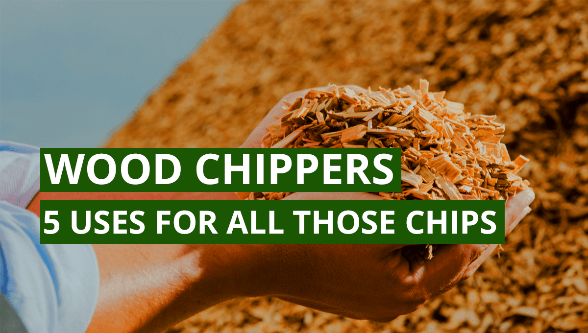Wood Chipper - 5 Uses For All Those Chips
