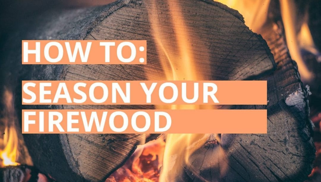 how to season firewood, wood burning, seasoned logs