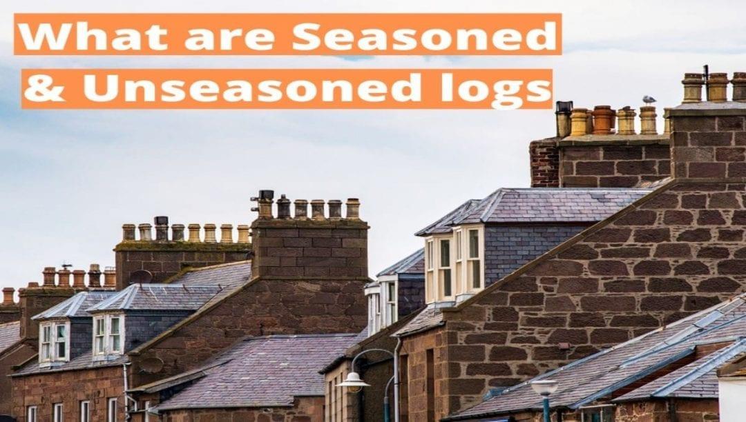 dangers of unseasoned logs, differences between seasoned and unseasoned