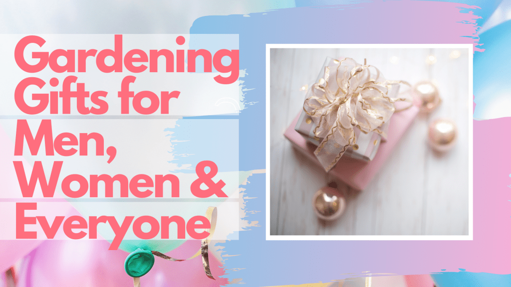 Gifts, Men, Women, Gardening Gifts