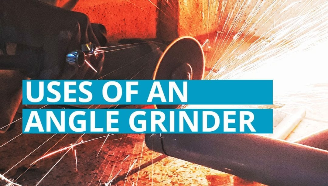 the uses of an angle grinder